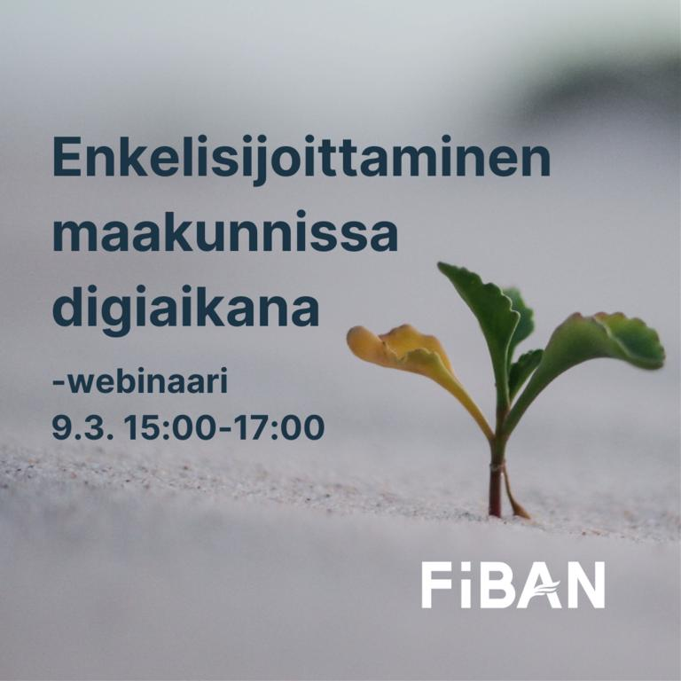 FiBAN webinaari: Enkelisijoittaminen maakunnissa digiaikana